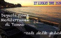 Degustazione Mediterranea di Tonno – 27 Luglio ore 21:00 – Cala delle Feluche