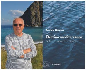 """Mimmo Nunnari e la copertina del libro """"Destino Mediterraneo"""" edito da Rubbettino"""